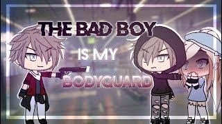 The Bad Boy Is My Bodyguard   Gacha Life Mini Movie   GLMM