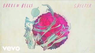 Broken Bells - Shelter (Official Audio)