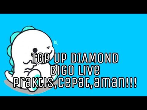 TOP UP BIGO LIVE!!  PRAKTIS CEPAT!