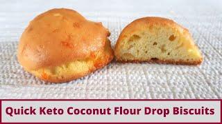 Quick Coconut Flour Keto  Drop Biscuits (Gluten Free)