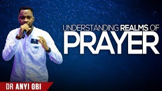 UNDERSTANDING REALMS OF PRAYER - Dr Anyi Obi #ZCGCservice
