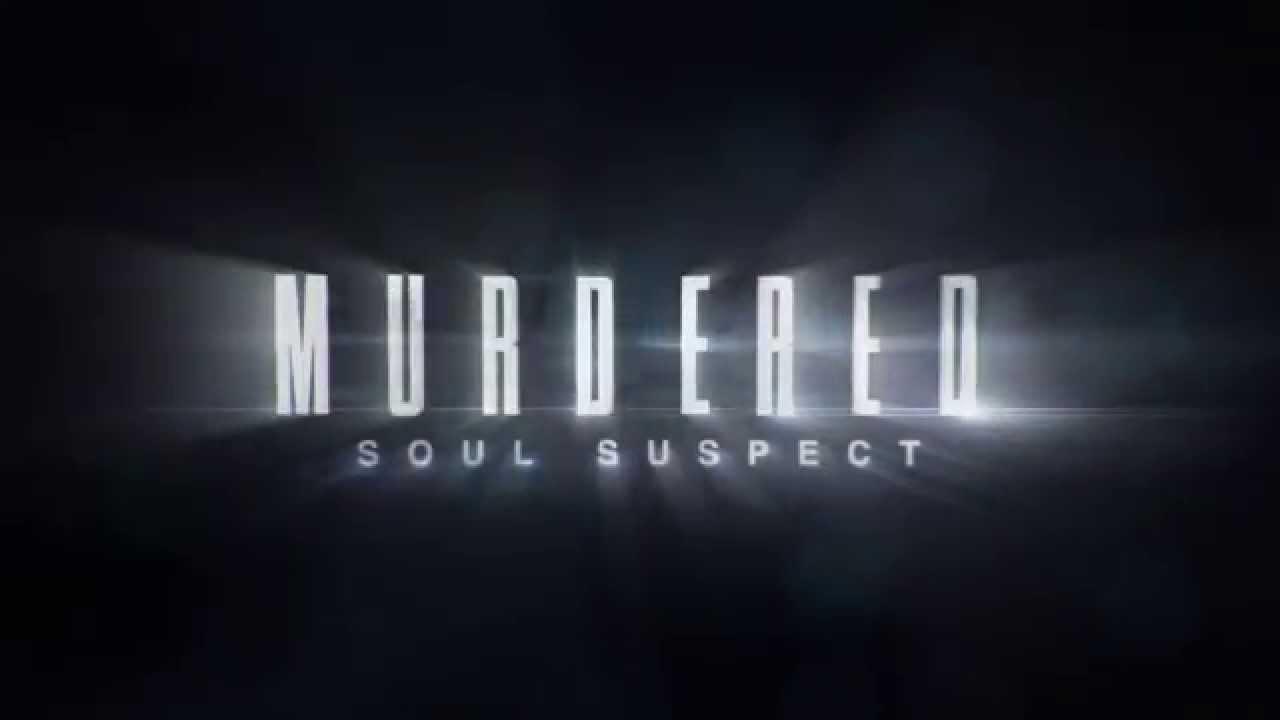 Murdered: Soul Suspect sort aujourd'hui, découvrez le trailer de lancement