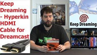 Keep Dreaming - HYPERKIN Dreamcast HDMI Cable! - DC HD! - Adam Koralik