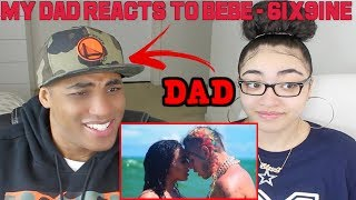 My Dad Reacts To Bebe - 6ix9ine Ft. Anuel Aa    Music    Reaction