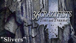 36 Crazyfists - Slivers - Time and Trauma [2015]