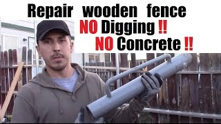 How repair wood fence without digging or using concrete grip rite