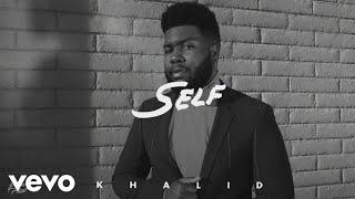 [1 Hour] Khalid   Self (Audio)