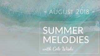 Summer Melodies - August 2018 with Cole Wiski [Best Melodic Progressive House/Trance Mix]