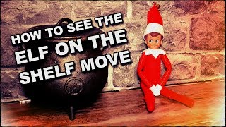 How To See The Elf On The Shelf Move At Christmas
