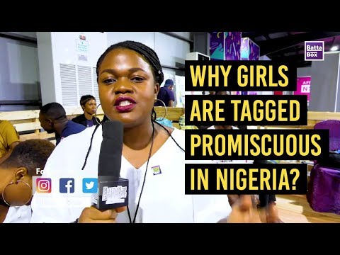 Why Girls are tagged Promiscuous in Nigeria?