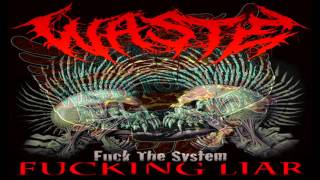 WASTE - Fucking Liar (The Exploited Cover)