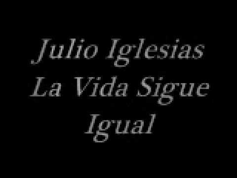 Julio Iglesias-La Vida Sigue Igual
