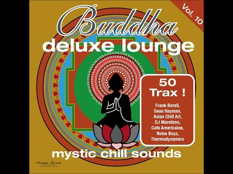 Various Artists - Buddha Deluxe Lounge, Vol. 10 - Mystic Chill Sounds (Manifold Records) [Full A... - Finetunes Chillout Lounge