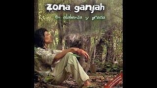 Zona Ganjah - En Alabanza y Gracia (Full Álbum) - 2006