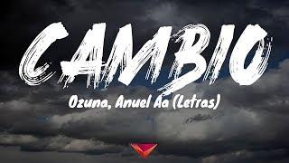 Ozuna, Anuel Aa - Cambio (Letras)