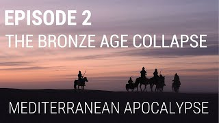 2. The Bronze Age Collapse - Mediterranean Apocalypse