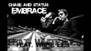 Chase and Status - Embrace Feat. White Lies