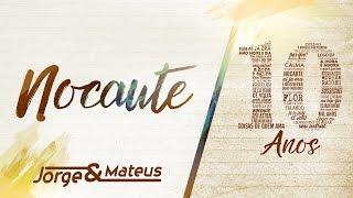 Jorge & Mateus - Nocaute (Live)