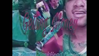 Ripp Amazing Feat Choppa Jayy, BankHead (Getting Money)