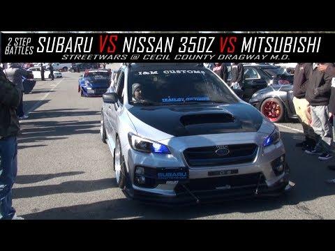 2 Step Battle Subaru Vs Nissan 350z VS Mitsubishi