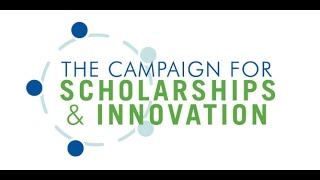 The Campaign for Scholarships and Innovation