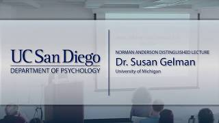How Children Look Beyond The Obvious: Susan Gelman | Anderson Lecture | UC San Diego Psychology