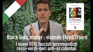 Fascisti Terzomondisti RossiVerdi-Neri anti-Bianchi: L'analisi di Del Valle sulle vicende Traoré