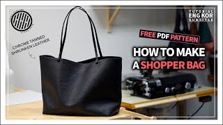 [Leather Craft] Making A Handmade Leather Shopper Bag / Free Pattern