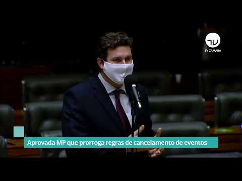 Aprovada MP que prorroga regras de cancelamentos de eventos - 09/06/21