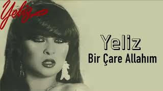 Yeliz / Bir Çare Allahım
