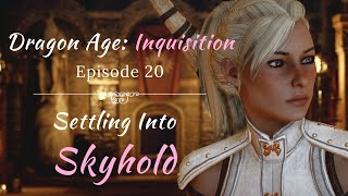 Settling Into Skyhold - Let's Play DAI Episode 20