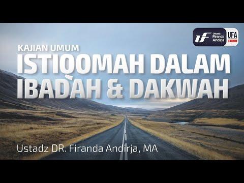 Istiqomah Dalam Ibadah & Dakwah – Ustadz Dr. Firanda Andirja, M.A.