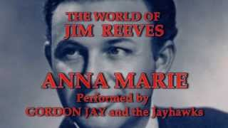 Jim Reeves' Anna Marie Peformed by GORDON JAY and the Jayhawks