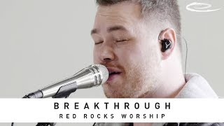 RED ROCKS WORSHIP - Breakthrough: Song Session