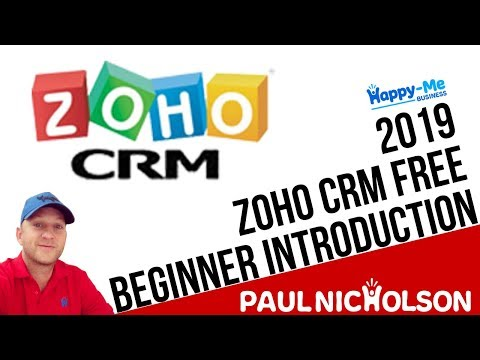 Zoho CRM 2019 Beginner Introduction Tutorial - FREE Zoho CRM ...