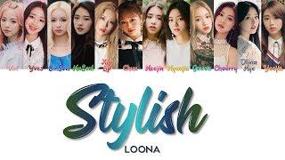 """LOONA 이달의 소녀 """" Stylish """" Correct Lyrics (ColorCoded/ENG/HAN/ROM/가사)"""