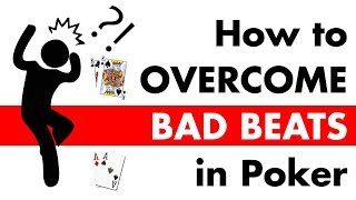 How To Overcome Bad Beats In Poker   Poker Tips