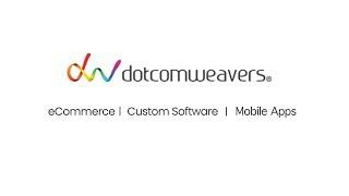 DotcomWeavers - Video - 3