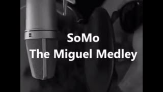 The Miguel Medley by SoMo