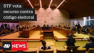 STF julga a legalidade da tramitação do novo código eleitoral na Câmara