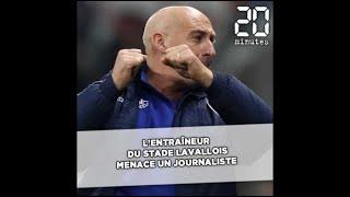 L'entraîneur du Stade Lavallois menace un journaliste