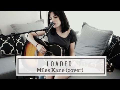 Miles Kane - Loaded (acoustic cover)