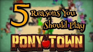 5 Reasons You Should Play Pony Town