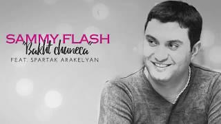 Sammy Flash - 'Bakht Chuneca' feat. Spartak Arakelyan