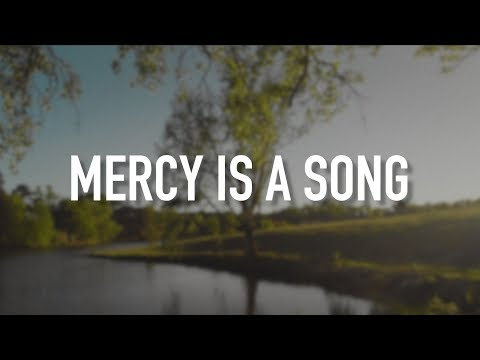 Mercy Is a Song - [Lyric Video] Matthew West
