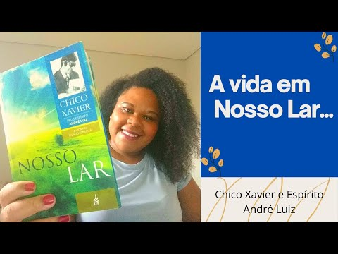 NOSSO LAR (Chico Xavier e André Luiz)