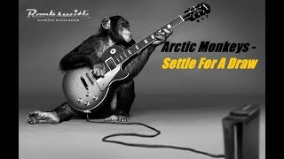 Rocksmith 2014 - Arctic Monkeys - Settle For A Draw(LEAD TABS)