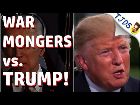 Why War Mongers Hate TRUMP!