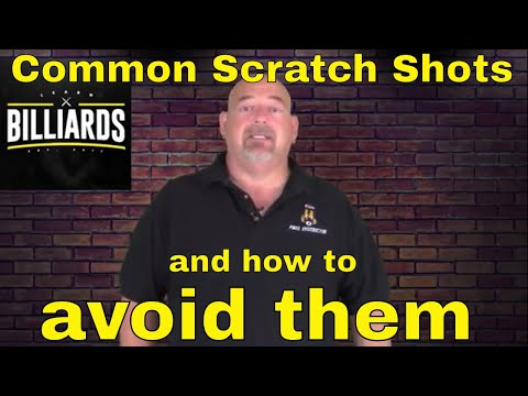 Common scratch shots and how to avoid them.