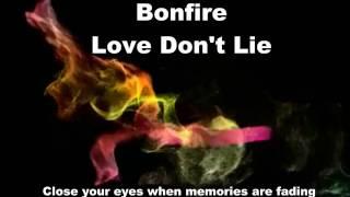 Bonfire - Love Don't Lie